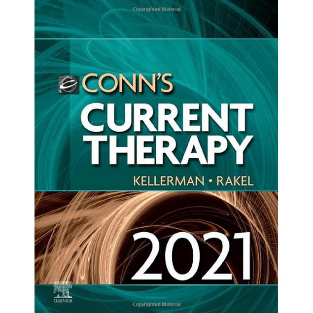Conn's Current Therapy 2021  1st Edition  by Rick D. Kellerman (Author), David Rakel (Author) ISBN-10: 0323790062 ISBN-13: 978-0323790062 ASIN: B08QZG5VFL
