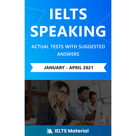 IELTS Speaking Actual Tests with Suggested Answers (January – April 2021)