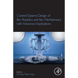 Control Systems Design of Bio-Robotics and Bio-Mechatronics with Advanced Applications