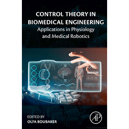Control Theory in Biomedical Engineering: Applications in Physiology and Medical Robotics