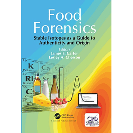 Food Forensics: Stable Isotopes as a Guide to Authenticity and Origin