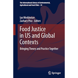 Food Justice in US and Global Contexts: Bringing Theory and Practice Together