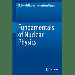 Fundamentals of Nuclear Physics