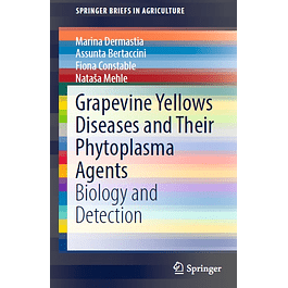 Grapevine Yellows Diseases and Their Phytoplasma Agents: Biology and Detection