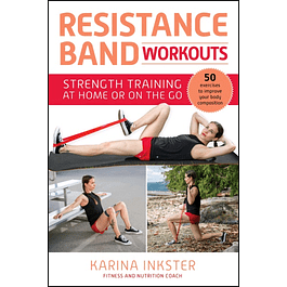Resistance Band Workouts: 50 Exercises for Strength Training at Home or On the Go