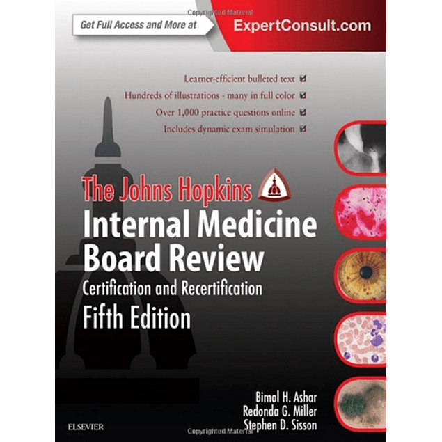 The Johns Hopkins Internal Medicine Board Review: Certification and Recertification  5th Edition  by Bimal Ashar (Author), Redonda Miller (Author), Stephen Sisson (Author), Johns Hopkins Hospital (Author) ISBN-10: 0323377335 ISBN-13: 978-0323377331 ASIN: B015IYT2IS