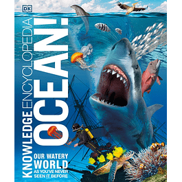 Knowledge Encyclopaedia Ocean!: Our Watery World As You've Never Seen It Before