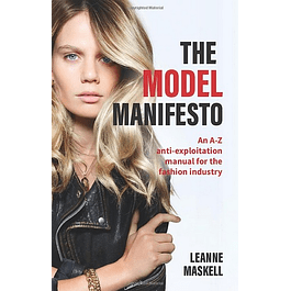 The Model Manifesto: An A-Z anti-exploitation manual for the fashion industry