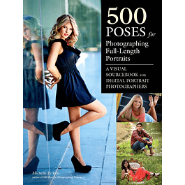 500 Poses for Photographing Full-Length Portraits: A Visual Sourcebook for Digital Portrait Photographers