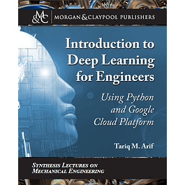 Introduction to Deep Learning for Engineers: Using Python and Google Cloud Platform