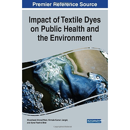 Impact of Textile Dyes on Public Health and the Environment