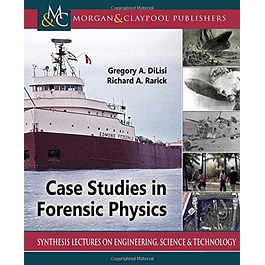 Case Studies in Forensic Physics