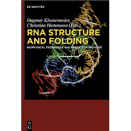 RNA Structure and Folding: Biophysical Techniques and Prediction Methods