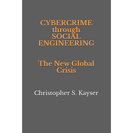 Cybercrime through Social Engineering: The New Global Crisis