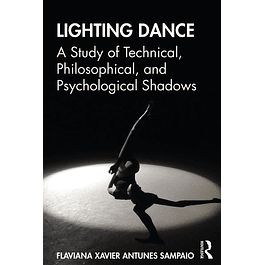 Lighting Dance: A Study of Technical, Philosophical, and Psychological Shadows