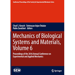 Mechanics of Biological Systems and Materials, Volume 6: Proceedings of the 2016 Annual Conference on Experimental and Applied Mechanics