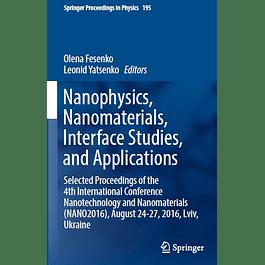 Nanophysics, Nanomaterials, Interface Studies, and Applications