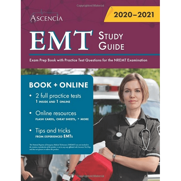 EMT Study Guide: Exam Prep Book with Practice Test Questions for the NREMT Examination  by Ascencia (Author) ISBN-10: 1635307740 ISBN-13: 978-1635307740 ASIN: B08GRG7QH1