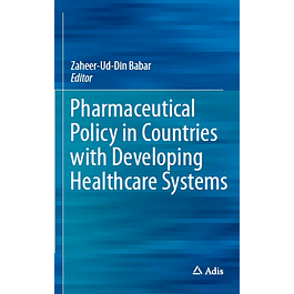 Pharmaceutical Policy in Countries with Developing Healthcare Systems