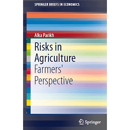Risks in Agriculture: Farmers' Perspective