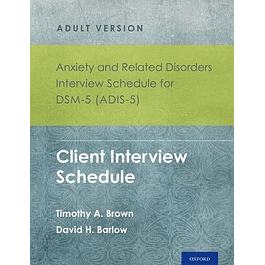 Anxiety and Related Disorders Interview Schedule for DSM-5 (ADIS-5)® - Adult Version: Client Interview Schedule 5-Copy Set