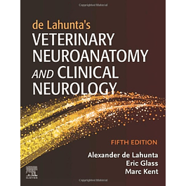 de Lahunta's Veterinary Neuroanatomy and Clinical Neurology