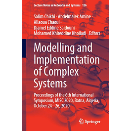 Modelling and Implementation of Complex Systems: Proceedings of the 6th International Symposium, MISC 2020, Batna, Algeria, October 24‐26, 2020