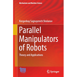 Parallel Manipulators of Robots: Theory and Applications