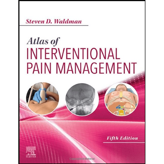 Atlas of Interventional Pain Management  5th Edition  by Steven D. Waldman (Author) ISBN-10: 032365407X ISBN-13: 978-0323654074 ASIN: B08465SB4N