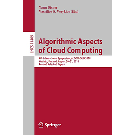 Algorithmic Aspects of Cloud Computing: 4th International Symposium, ALGOCLOUD 2018, Helsinki, Finland, August 20–21, 2018, Revised Selected Papers