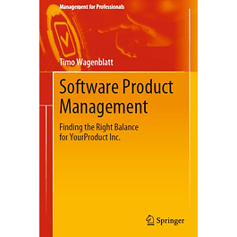 Software Product Management: Finding the Right Balance for YourProduct Inc.