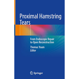 Proximal Hamstring Tears: From Endoscopic Repair to Open Reconstruction