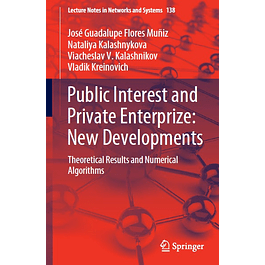 Public Interest and Private Enterprize: New Developments: Theoretical Results and Numerical Algorithms