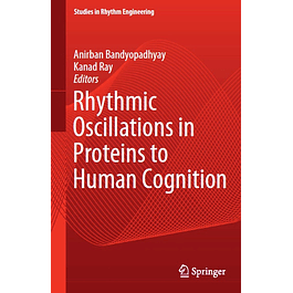 Rhythmic Oscillations in Proteins to Human Cognition
