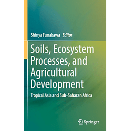 Soils, Ecosystem Processes, and Agricultural Development: Tropical Asia and Sub-Saharan Africa