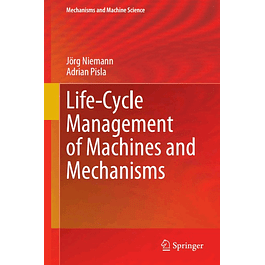 Life-Cycle Management of Machines and Mechanisms
