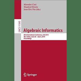 Algebraic Informatics: 8th International Conference, CAI 2019, Niš, Serbia, June 30–July 4, 2019, Proceedings