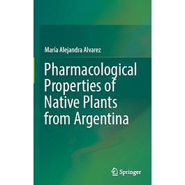 Pharmacological Properties of Native Plants from Argentina