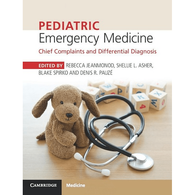 Pediatric Emergency Medicine: Chief Complaints and Differential Diagnosis  1st Edition  by Rebecca Jeanmonod (Editor), Shellie L. Asher (Editor), Blake Spirko (Editor), Denis R. Pauze (Foreword) ISBN-10: 1316608867 ISBN-13: 978-1316608869 ASIN: B076P9VCMZ