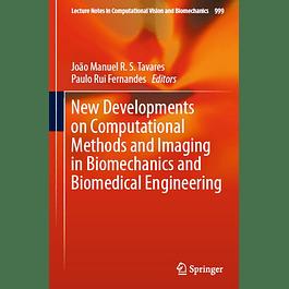 New Developments on Computational Methods and Imaging in Biomechanics and Biomedical Engineering