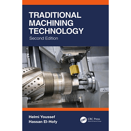 Traditional Machining Technology: Machine Tools and Operations