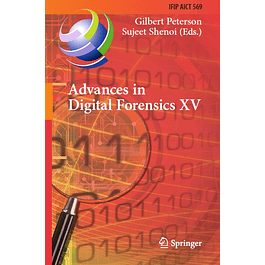 Advances in Digital Forensics XV: 15th IFIP WG 11.9 International Conference, Orlando, FL, USA, January 28–29, 2019, Revised Selected Papers