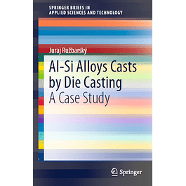 Al-Si Alloys Casts by Die Casting: A Case Study