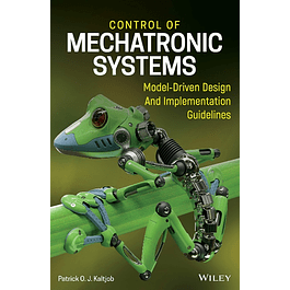 Control of Mechatronic Systems: Model-Driven Design and Implementation Guidelines