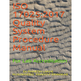 ISO 17025:2017 Quality System Procedure Manual: For Lab Accreditation