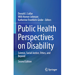 Public Health Perspectives on Disability: Science, Social Justice, Ethics, and Beyond