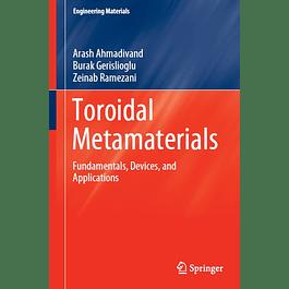 Toroidal Metamaterials: Fundamentals, Devices, and Applications