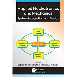 Applied Mechatronics and Mechanics: System Integration and Design