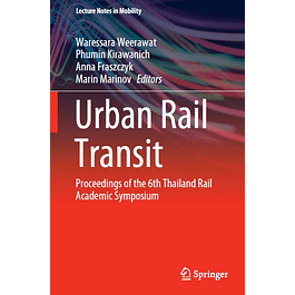 Urban Rail Transit: Proceedings of the 6th Thailand Rail Academic Symposium