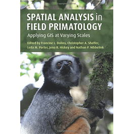 Spatial Analysis in Field Primatology: Applying GIS at Varying Scales